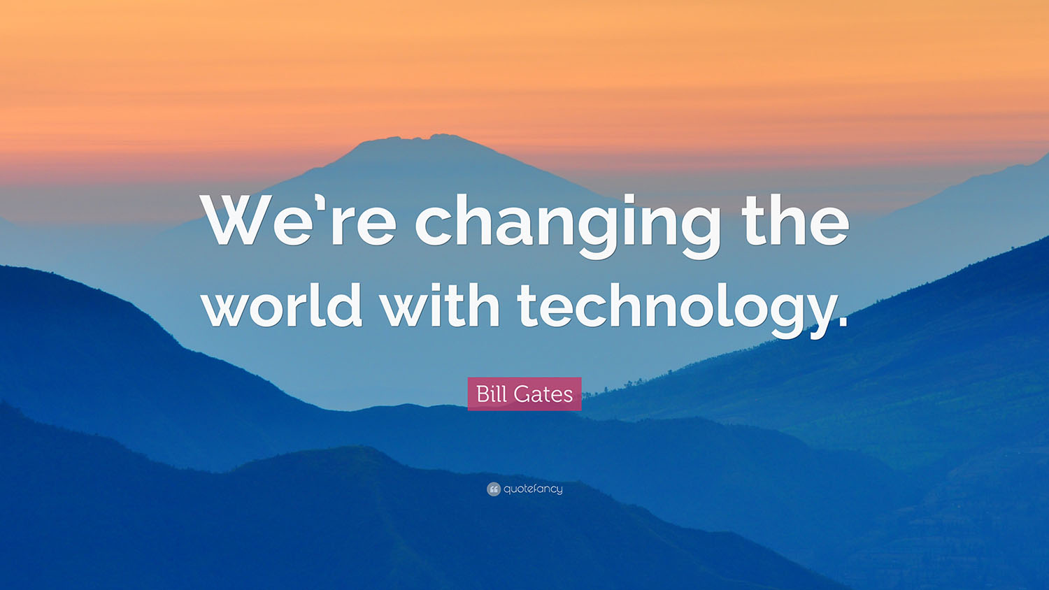 technology quotes gates bill quote changing re tourism accelerator wallpapers business articles quotefancy