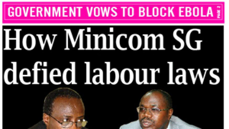 Today's Sunday Times' front page showing, the Minister of Public Service, Labour and Skills Development, Prof. Manasseh Nshuti (left) and SG of MINICOM Justin Nsengiyumva.