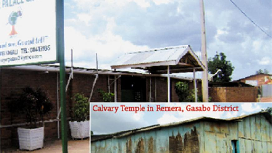 Prayer Palace Church and Calvary Temple (inset), both in Remera, Gasabo District are among the churches which have been closed. ( Photo/ E. Mutara)